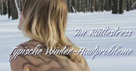 Kältestress, typische Winter-Hautprobleme
