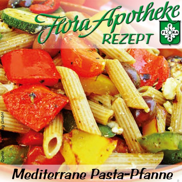 Pasta Flora Rezept mediterrane pasta pfanne flora apotheke hannover