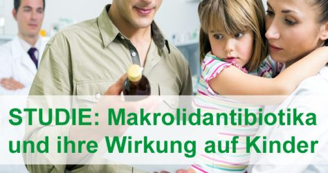 Neue Studie über den Zusammenhang zwischen bestimmten Antibiotika (Makrolide) im Kindesalter und erhöhtem Asthma- und Übergewicht-Risiko