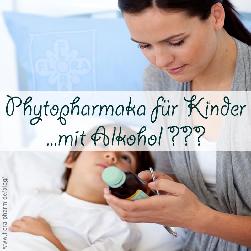 Phytopharmaka für Kinder – mit Alkoholgehalt?