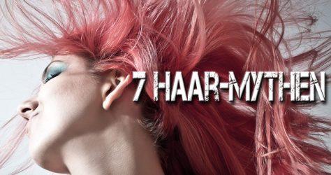 7 Haar-Mythen Frau