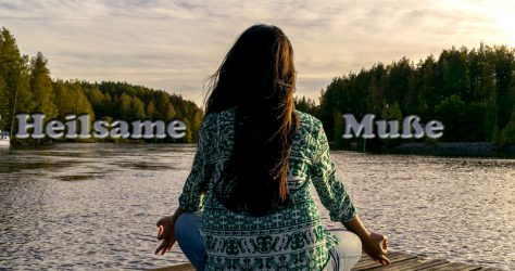 Heilsame Muße - Entspannung - Yoga - Meditation