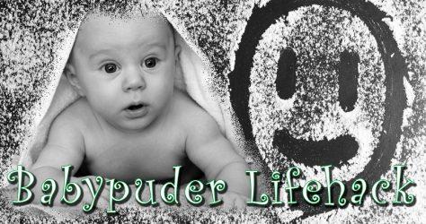 Babypuder Lifehack