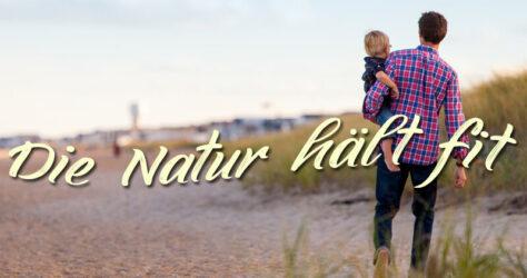 Die Natur hält fit