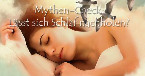 Mythen auf dem Prüfstand: Lässt sich Schlaf nachholen?