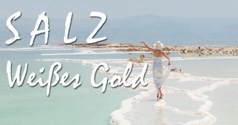 Salz - weißes Gold